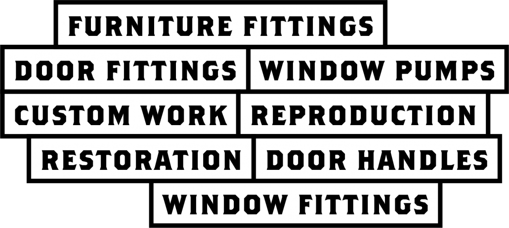 furniture fittings, door fittings, window pumps, custom work, reproduction , restoration, window fittings, door handles